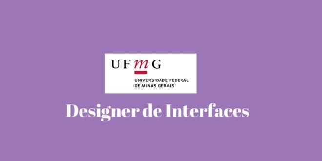 Universidade Federal de Minas Gerais - Designer de Interfaces