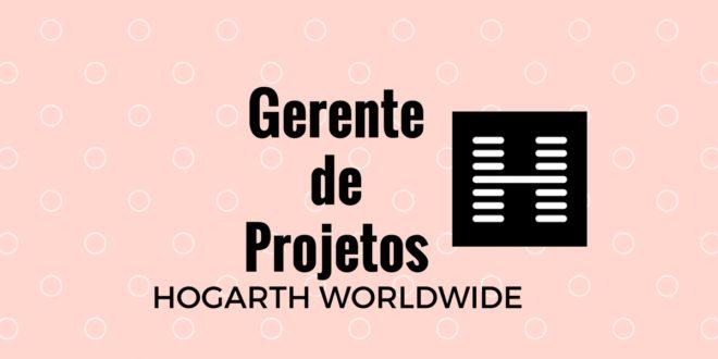 HOGARTH WORLDWIDE - Gerente de Projetos